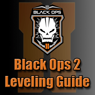 Black Ops 2 Level Up Fast Guide – How to Rank Up Quickly Leveling Guide for Call of Duty Blops 2